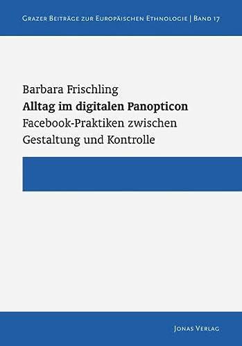 9783894454975: Alltag im digitalen Panopticon: Facebook-Praktiken zwischen Gestaltung und Kontrolle