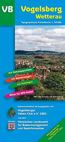 Vogelsberg - Wetterau 1 : 50 000. Topographische Freizeitkarte VB : Mit Wander- und Radwanderwegen.
