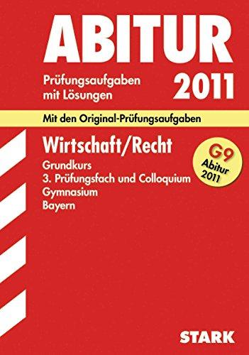 9783894491055: Abitur-Prüfungsaufgaben Gymnasium Bayern. Mit Lösungen: Wirtschaft / Recht Grundkurs, 3. Prüfungsfach und Colloquium 2010. Mit den ... 2003 bis 2010 mit Lösungen