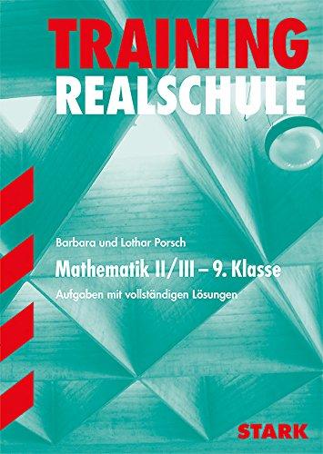 9783894491833: Training Realschule. Mathematik II/III 9. Klasse: Aufgaben mit vollständigen Lösungen