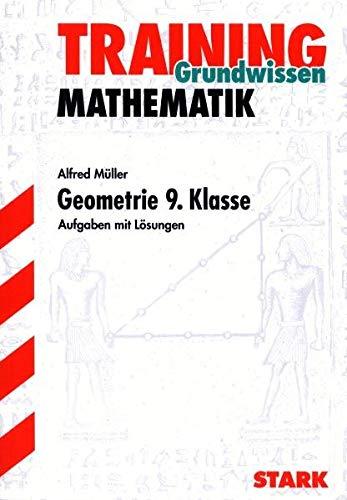 9783894492540: Training Grundwissen Mathematik Geometrie 9. Klasse: Aufgaben mit Lösungen. Zentrische Streckung und Ähnlichkeit, Strahlensatz, Satzgruppe des Pythagoras, Pyramide