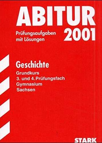 9783894492663: Abitur-Pr�fungsaufgaben Gymnasium Sachsen. Mit L�sungen: Abitur 2008 - Geschichte GK - Sachsen. Pr�fungsaufgaben mit L�sungen (Lernmaterialien)