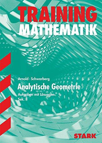 9783894492755: Training Mathematik Analytische Geometrie 2 FOS / Gymnasium: Aufgaben mit Lösungen. Über 200 Aufgaben zu den Themen Vektoren, Geraden und Ebenen im dreidimensionalen Raum mit vollständigen Lösungen