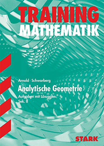 Training Mathematik Analytische Geometrie 2 FOS /: Arnold Günther; Julius