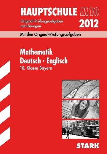 9783894492809: Abschluss-Prüfungsaufgaben Hauptschule Bayern / Sammelband Mathematik · Deutsch · Englisch 10. Klasse 2012 M-Zug: Mit den Original-Prüfungsaufgaben Jahrgänge 2009-2011 mit Lösungen