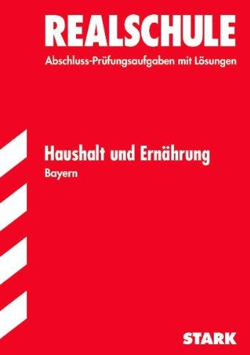 Realschule 2005 Haushalt und Ernahrung Bayern 1994 - 2004 - Giovanni Reale