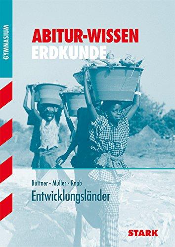Abitur-Wissen Erdkunde. Entwicklungslander
