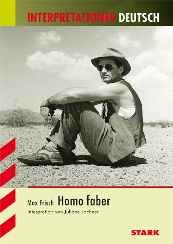 Max Frisch, Homo faber - Interpretationshilfe Deutsch - Max Frisch / Juliane Lachner