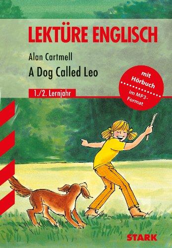 A dog called Leo : für die Unterstufe Lektüre Englisch - Cartmell, Alan