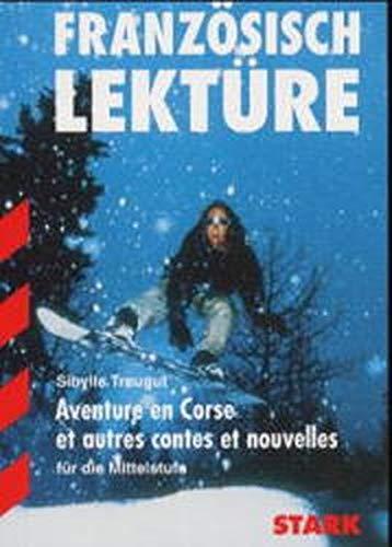 9783894494476: Franzosisch Lekture. Aventure en Corse et autres contes et nouvelles.