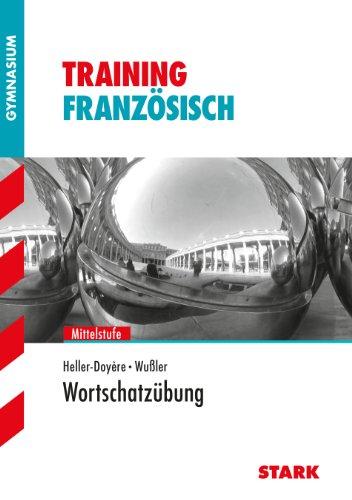 9783894494940: Training Grundwissen Franz�sisch Wortschatz�bung Gymnasium Mittelstufe