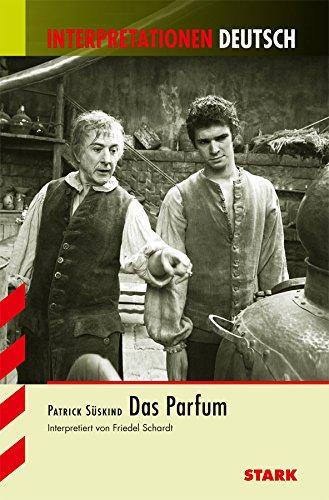 Das Parfum. Interpretationshilfe Deutsch.: Patrick Süskind 'Das