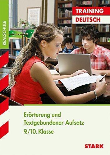 9783894495596: Training Deutsch. Erörterung und Textgebundener Aufsatz 9./10. Klasse Realschule