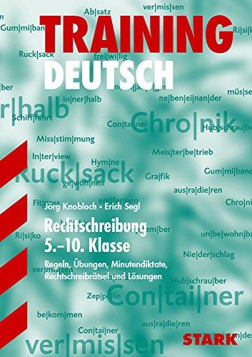 9783894495671: Training Deutsch Rechtschreibung 5.-10- Klasse: Regeln, Übungen, Minutendiktate, Rechtschreibrätsel und Lösungen