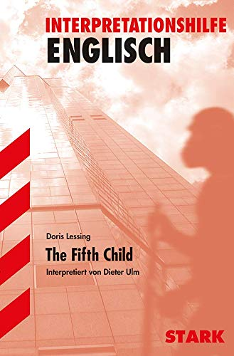 Interpretationshilfe Englisch. The Fifth Child. (9783894495947) by Doris Lessing