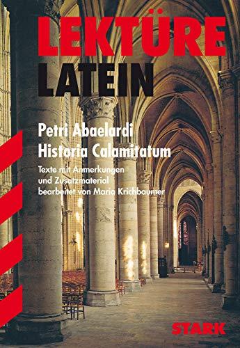 9783894496449: Lektüre Latein. Petri Abaelardi. Historia Calamitatum: Texte mit Anmerkungen und Zusatzmaterial