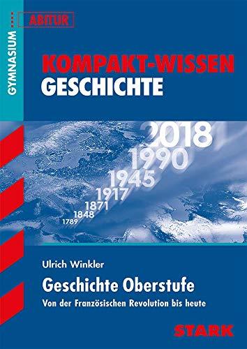 9783894496623: Kompakt-Wissen Gymnasium - Geschichte Oberstufe: Von der Französischen Revolution bis heute