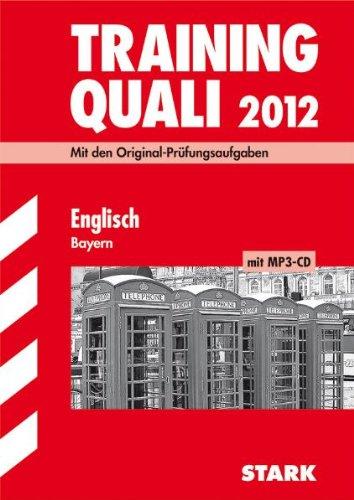Abschluss-Prüfungsaufgaben Hauptschule Bayern/Training Quali Englisch mit MP3-CD 2012: Mit den Original-Prüfungsaufgaben Jahrgänge 2007-2011 Ohne Lösungen - Birgit Mohr