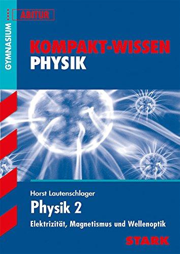 9783894497705: Kompakt-Wissen Abitur. Physik 2