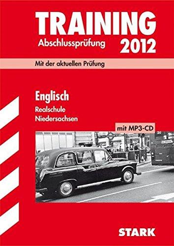 Training Abschlußprüfung 2012 Englisch Realschule Niedersachsen-Mit der aktuellen Prüfung 2011, (inkl. MP3-CD) : 2007-2009 - Paul Jenkinson,Birte Bendrich