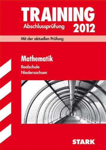 Training Abschlussprüfung Realschule Niedersachsen; Mathematik 2012; Mit: Ursula Hollen, Olaf