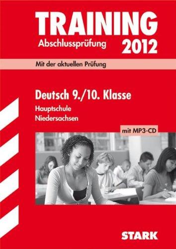 9783894497958: Training Abschlussprüfung Hauptschule Niedersachsen Deutsch 9. / 10. Klasse mit MP3-CD 2012 Mit der aktuellen Prüfung mit herausnehmbarem Lösungsheft und Hörverstehenstexten auf MP3-CD