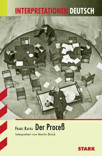 Der Proceß. Interpretationshilfe Deutsch: Franz Kafka
