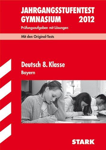 Jahrgangsstufentest Gymnasium Bayern; Deutsch 8. Klasse 2012;: Winter, Wolfgang