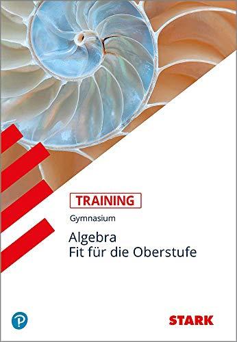 9783894498498: Training Gymnasium - Mathematik Wiederholung Algebra: Aufgaben mit Lösungen. Gymnasium