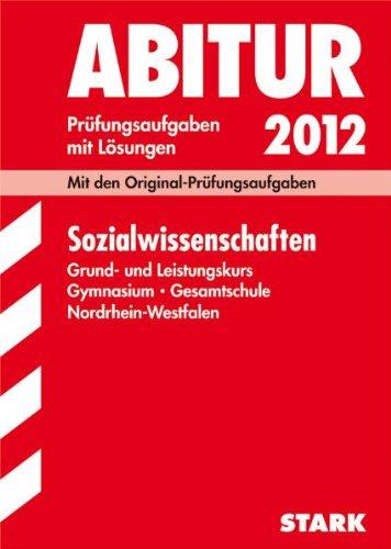 Abitur 2012 Sozialwissenschaften. Grund- und Leistungskurs. Gymnasium,: Rüdiger Gruel; Andrea