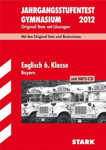 9783894498870: Jahrgangsstufentest 2009 Gymnasium Bayern Englisch 6. Klasse mit CD: Zentral gestellte Tests der Jahre 2004 bis 2008