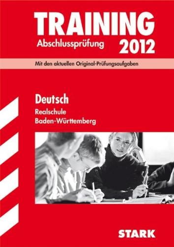 9783894499051: Training Abschlusspr�fung 2012 Deutsch Realschule Baden-W�rttemberg: Mit den aktuellen Original-Pr�fungsfragen