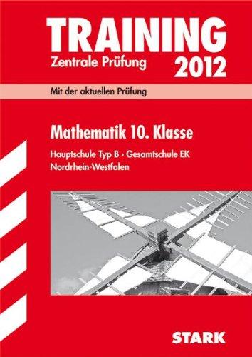 Zentrale Prüfung 2012 Mathematik 10. Klasse. Hauptschule Nordrhein-Westfalen: Mit der aktuellen Prüfung - Modschiedler, Walter; Modschiedler, Walter Jr.