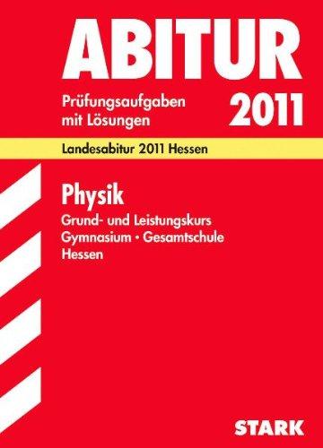 Abitur-Prüfungsaufgaben Gymnasium Hessen: Physik Grund- und Leistungskurs. Landesabitur 2012 Hessen. Prüfungsaufgaben mit Lösungen - Apell, Burkhard und Frank Nordheim