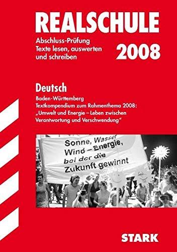9783894499402: Abschluss-Prüfungsaufgaben Realschule Baden-Württemberg. Mit Lösungen: Text-Kompendium zum Rahmenthema 2008
