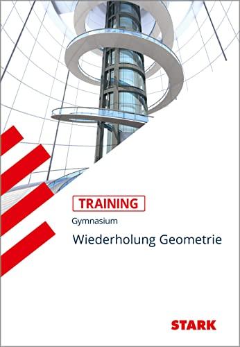 9783894499532: Training Grundwissen Mathematik Wiederholung Geometrie: Aufgaben mit Lösungen
