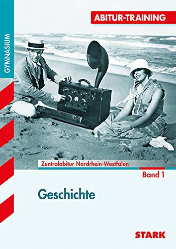 Abitur-Training Geschichte / Geschichte 1: Zentralabitur NRW: Werner, Johannes, Eckl,
