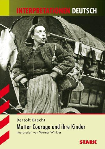 Mutter Courage und ihre Kinder. Interpretationshilfe Deutsch: Bertolt Brecht