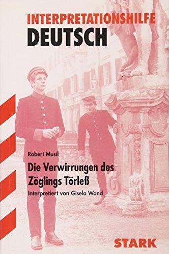Die Verwirrungen des Z�glings T�rle�. Interpretationshilfe Deutsch: Robert Musil