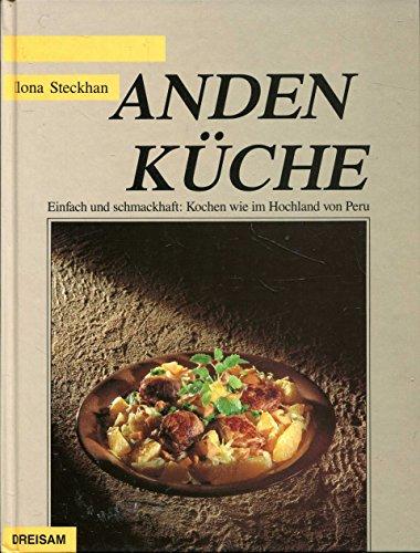 9783894523282: Anden-Küche. Einfach und schmackhaft: Kochen wie im Hochland von Peru