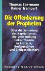 9783894581398: Die Offenbarung der Propheten. �ber die Sanierung des Kapitalismus, die Verwandlung linker Theorie in Esoterik, Bocksges�nge und Zivilgesellschaft