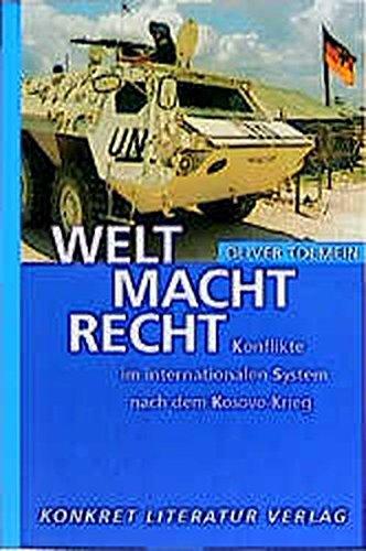 Welt Macht Recht. Konflikte im internationalen System: Oliver Tolmein