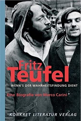 9783894582609: Fritz Teufel - Wenn`s der Wahrheitsfindung dient: Eine Biografie