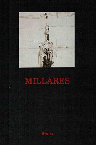 Manolo Millares : Werke von 1951 bis: Millares, Manolo [Ill.],