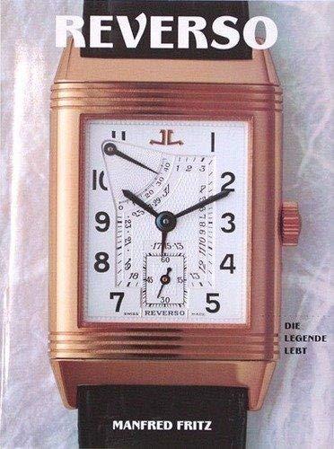 Reverso - Die Legende lebt. Die Uhr mit den zwei Gesichtern. Der Klassiker des Art deco seit 1931. ...