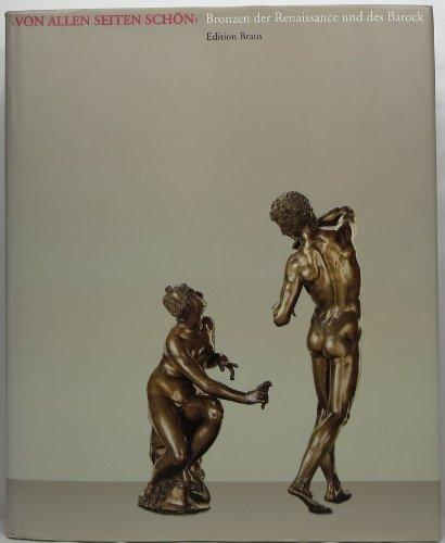 9783894661373: Von allen Seiten schön. Bronzen der Renaissance und des Barock
