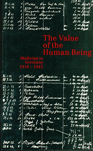 The Value of the Human Being : Medicine in Germany 1918-1945: Christian Pross