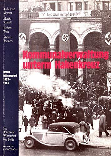 9783894680572: Kommunalverwaltung unter dem Hakenkreuz. Berlin-Wilmersdorf 1933-1945