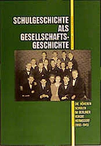 9783894680879: Schulgeschichte als Gesellschaftsgeschichte: Die höheren Schulen im Berliner Vorort Hermsdorf (1893-1945) (Schriftenreihe Qualitätssicherung von pharmazeutischen und kosmetischen Packmitteln)