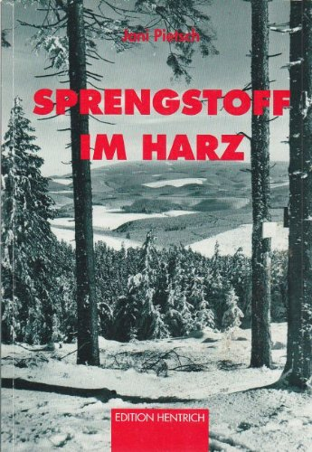 9783894682422: Sprengstoff im Harz: Zur Normalität des Verbrechens : Zwangsarbeit in Clausthal-Zellerfeld (German Edition)